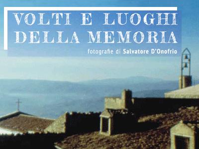 Mostra fotografica:  VOLTI E LUOGHI DELLA MEMORIA